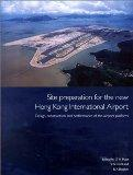 Site Preparation for the new Hong Kong International Airport - the Design, Construction and ...