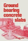 Ground Bearing Concrete Slabs Specification, design, construction and behaviour