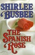 Spanish Rose - Shirlee Busbee - Hardcover - REPRINT