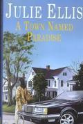 Town Named Paradise - Julie Ellis - Paperback