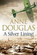 Silver Lining: a Classic Romance Set in Edinburgh During the Second World War