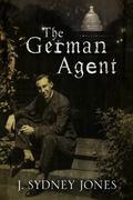 German Agent: a World War One Thriller Set in Washington DC