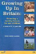 Growing up in Britain Ensuring a Healthy Future for Our Children A Study of 0-5 Year Olds