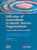 Diffusion Of Innovations In Health Service Organisations A Systematic Literature Review