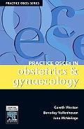 Practice OSCE's in Obstetrics & Gynaecology: A Guide for the Medical Student and MRANZCOG exams