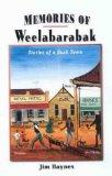 Memories of  Weelabarabak: Stories of a bush town