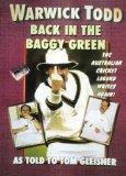 Warwick Todd: Back in the baggy green :the Australian cricket legend writes again!
