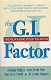 The G. I. Factor - the Glycaemic Index Solution
