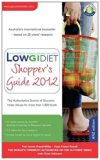 Low GI Diet Shopper's Guide 2012. by Jennie Brand-Miller, Kaye Foster-Powell