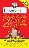 Low GI Diet Shopper's Guide 2014: The Authoritative Source of Glycemic Index Values for More...