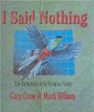 I Did Nothing: the Extinction of the Paradise Parrot