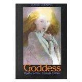 Goddess: Myths of the Female Divine