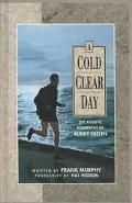 Cold Clear Day The Athletic Biography of Buddy Edelen