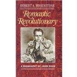 Romantic Revolutionary: A Biography of John Reed