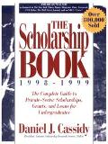 The Scholarship Book 1998/1999: The Complete Guide to Private-Sector Scholarships, Grants, a...