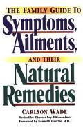 Family Guide to Symptoms, Ailments and Their Natural Remedies