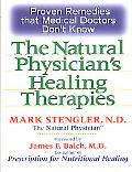 Natural Physician's Healing Therapies Proven Remedies That Medical Doctors Don't Know