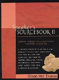 Speaker's Sourcebook II Quotes, Stories and Anecdotes for Every Occasion