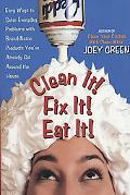 Clean It! Fix It! Eat It! Easy Ways to Solve Everyday Problems With Brand-Name Products You'...
