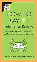 How to Say It Performance Reviews Phrases And Strategies for Painless And Productive Perform...