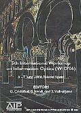 Information Optics 5th International Workshop on Information Optics (Wio'06), Toledo, Spain,...
