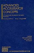 Advanced Accelerator Concepts: Proceedings of the Thirteenth Advanced Accelerator Concepts W...