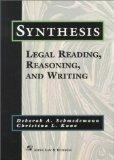 Synthesis: Legal Reading, Reasoning, and Writing (Legal Research and Writing)