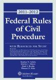 Federal Rules of Civil Procedure with Resources for Study, 2011-2012 Statutory Supplement