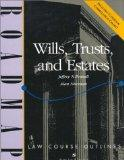 Wills, Trusts, and Estates: Aspen Roadmap Law Course Outline (Aspen Roadmap Law Course Outli...