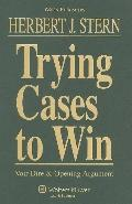 Trying Cases to Win Voir Dire & Opening Arguments