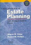 Case Studies in Estate Planning With Abridged Student Forms