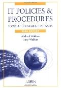 It Policies and Procedures: Tools and Techniques That Work 2006