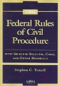 Federal Rules of Civil Procedure With Selected Statutes, Cases, and Other Materials - 2006