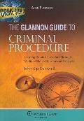Glannon Guide to Criminal Procedure: Learning Criminal Procedure Through Multiple-Choice Que...
