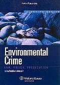 Environmental Crimes: Law, Policy, Prosecution