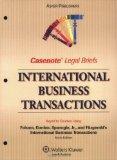 Casenote Legal Briefs International Business Transactions: Keyed to Folsom, Gordon, Spanogle...