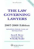 The Law Governing Lawyers: National Rules STDs and Statutes 07-08