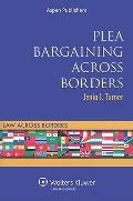 Plea Barganing Across Borders: Criminal Procedure (Law Across Borders)