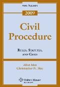 Civil Procedure: Rules Statutes and Cases 2009 Statutory Supp