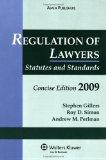 Regulation of Lawyers Statutes & Standards Concise Edition 2009
