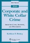Corporate and White Collar Crime: Selected Case, Statutes, and Documents, 2010