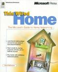 This Wired Home: The Microsoft Guide to Home Networking - Alan Neibauer - Paperback