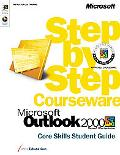 Microsoft Outlook 2000 Step by Step Courseware Core Skills Student Guide