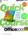Quick Course in Microsoft Office 2000