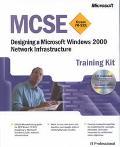 McSe Training Kit Designing a Microsoft Windows 2000 Network Infrastructure  Exam 70-221
