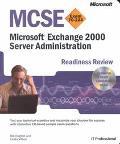McSe Microsoft Exchange 2000 Server Administration Rediness Review  Exam 70-224