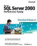 Microsoft SQL Server 2000 Performance Tuning Technical Reference Technical Reference
