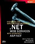 Designing and Implementing.Net Web Services With Microsoft Asp.Net