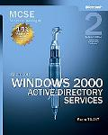 McSe Self-Paced Training Kit Microsoft Windows 2000 Active Directory Services  Exam 70-217