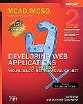 McAd/McSd Self-Paced Training Kit Developing Web Applications With Microsoft Visual Basic.Ne...
